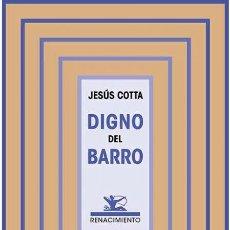 Libros: DIGNO DEL BARRO.JESÚS COTTA -NUEVO. Lote 278410758