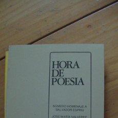 Livros: HORA DE POESÍA. N° 42. NÚMERO HOMENAJE A SALVADOR ESPRIU LENTINI, JAVIER [EDITOR] 1985. Lote 280600893