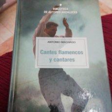 Libros: CANTES FLAMENCOS Y CANTARES. ANTONIO MACHADO. Lote 287623993