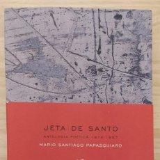 Libros: MARIO SANTIAGO PAPASQUIARO-JETA DE SANTO (ANTOLOGÍA POÉTICA 1974-1997). Lote 288891688