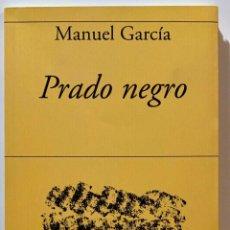 Libros: PRADO NEGRO.MANUEL GARCÍA.-NUEVO. Lote 289750633