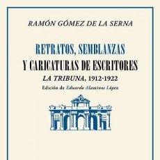 Libros: RAMÓN GÓMEZ DE LA SERNA. RETRATOS, SEMBLANZAS Y CARICATURAS DE ESCRITORES. .-NUEVO. Lote 292080753