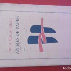 Libros: 9- ORIOL MOLAS I GRAU - ÀNIMES DE PAPER - POESIA - ED. COLUMNA.. Lote 293244933