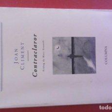 Libros: 9- JOAN CLIMENT - CONTRACLAROR- PRÒLEG DE MARC GRANELL - POESIA- ED. COUMNA. Lote 293245668