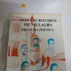 """Libros: SEIS ESCRITORES DE VILLALBA .ESCOLMA DE TEXTOS .COLEXIO PUBLICO """"A INSUA BERMÚDEZ""""1986. Lote 293735433"""