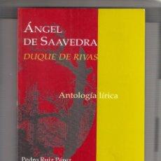 Libros: ÁNGEL DE SAAVEDRA DUQUE DE RIVAS. ANTOLOGÍA LÍRICA. ED. PEDRO RUIZ PÉREZ 2003.. Lote 293894918