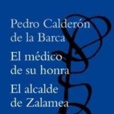 Libros: EL MÉDICO DE SU HONRA / EL ALCALDE DE ZALAMEA. Lote 294980113