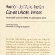 Libros: RAMÓN DEL VALLE-INCLÁN: CLAVES LÍRICAS. VERSOS. Lote 295271798