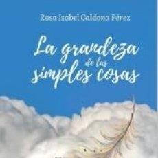 Libros: LA GRANDEZA DE LAS SIMPLES COSAS. Lote 295618343