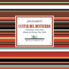 Libros: CANTAR DEL DESTIERRO. JON JUARISTI. -NUEVO. Lote 296785548