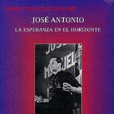 Libros: JOSE ANTONIO. LA ESPERANZA EN EL HORIZONTE),-GASTOS DE ENVIO GRATIS-FALANGE-NACIONALSINDICALISMO. Lote 52304606