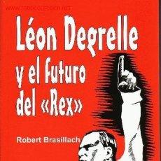 Libros: LEON DEGRELLE Y EL FUTURO DEL REX POR ROBERT BRASILLACH GASTOS DE ENVIO GRATIS-REXISMO-FASCISMO. Lote 193204258