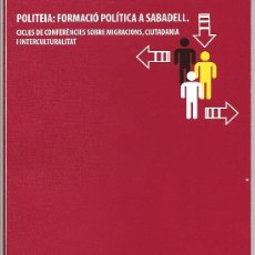 Libros: POLITEIA: FORMACIÓ POLÍTICA A SABADELL. CICLE DE CONFERÈNCIES. CATALUNYA.. Lote 19366205