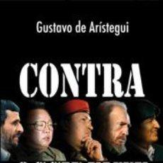 Libros: CONTRA OCCIDENTE LA EMERGENTE ALIANZA ANTISISTEMA GUSTAVO DE ARÍSTEGUI GASTOS DE ENVIO GRATIS. Lote 16872497