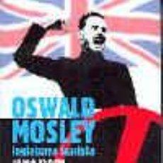 Libros: INGLATERRA FASCISTA MOSLEY OSWALD GASTOS DE ENVIO GRATIS UNION FASCISTA BRITANICA. Lote 94612692