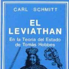 Libros: EL LEVIATHAN EN LA TEORIA DEL ESTADO DE TOMAS HOBBES CARL SCHMITT GASTOS DE ENVIO GRATIS LEVIATAN. Lote 80083829