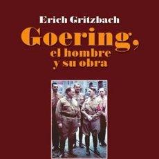 Libros: GOERING EL HOMBRE Y SU OBRA DE ERICH GRITZBACH GASTOS DE ENVIO GRATIS GÖRING NACIONALSOCIALISMO. Lote 34309245