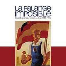 Libros: LA FALANGE IMPOSIBLE. LA PALABRA DE LA GENERACIÓN PERDIDA (1950-1975 GASTOS DE ENVIO GRATIS. Lote 94008063