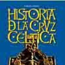 Libros: HISTORIA DE LA CRUZ CÉLTICA» COLECTIVO HELIOS PRÓLOGO DE ERIK NORLING GASTOS DE ENVIO GRATIS. Lote 113166287