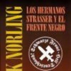 Libros: LOS HERMANOS STRASSER Y EL FRENTE NEGRO NORLING ERIK GASTOS DE ENVIO GRATIS. Lote 81583155