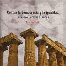 Libros: CONTRA LA DEMOCRACIA Y LA IGUALDAD TOMISLAV SUNIC GASTOS DE ENVIO GRATIS. Lote 172782235