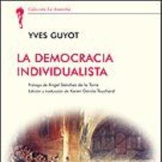 Libros: POLÍTICA. LA DEMOCRACIA INDIVIDUALISTA - YVES GUYOT. Lote 45310638