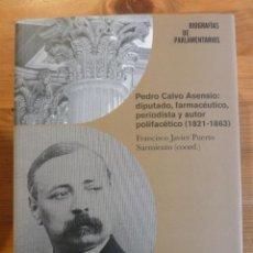 Libros: PEDRO CALVO ASENSIO DIPUTADO , FARMACEUTICO PERIODISTA Y AUTOR POLIFACETICO 1821 1863 PUERTO . Lote 143123973