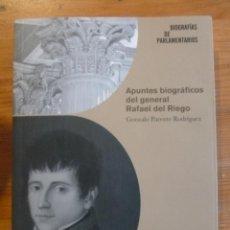 Libros: APUNTES BIOGRAFICOS DEL GENERAL DEL RIEGO. PARENTE RODRIGUEZ. CONGRESO DIPUTADOS 2013 264 PAG. Lote 47953448