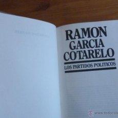 Libros: LOS PARTIDOS POLITICOS. GARCIA COTARELO. ED. SISTEMA 1985 270 PAG. Lote 47959128