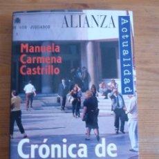 Libros: CRONICAS DE UN DESORDEN. NOTAS REINVENTAR LA JUSTICIA. MANUELA CARMELA CASTILLO. ALIANZA ED. 1997 2. Lote 47983764