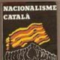 Libros: NACIONALISME CATALA : IDEES I PENSAMENTS / MOSSEN ARMENGOU. Lote 52907750