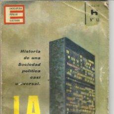 Libros: LA ONU. HISTORIA DE UNA SOCIEDAD POLÍTICA CASI UNIVERSAL. JESÚS RUIZ. PLAZA & JANES. BARCELONA.1962. Lote 48000322