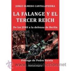 Libros: LA FALANGE Y EL TERCER REICH DE LAS JONS A LA DEFENSA DE BERLÍN GASTOS DE ENVIO GRATIS III. Lote 58208562