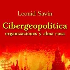 Libros: CIBERGEOPOLÍTICA, ORGANIZACIONES Y ALMA RUSA. Lote 104136234