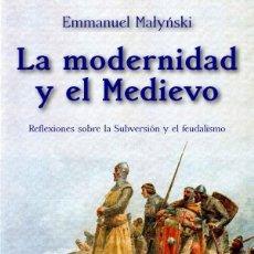 Libros: LA MODERNIDAD Y EL MEDIEVO REFLEXIONES SOBRE LA SUBVERSIÓN Y EL FEUDALISMO. Lote 108714698