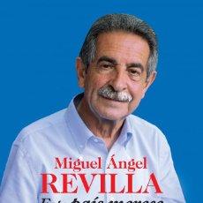 Libros: ACTUALIDAD POLÍTICA. ESTE PAÍS MERECE LA PENA - MIGUEL ÁNGEL REVILLA. Lote 62467776