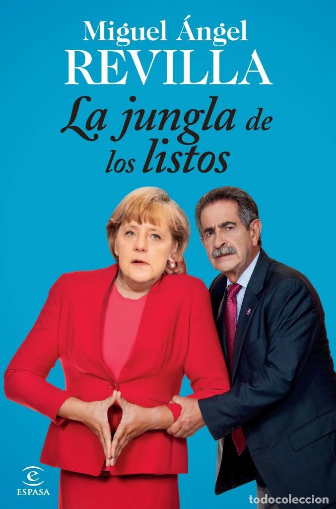 ACTUALIDAD POLÍTICA. LA JUNGLA DE LOS LISTOS - MIGUEL ÁNGEL REVILLA (Libros Nuevos - Humanidades - Política)