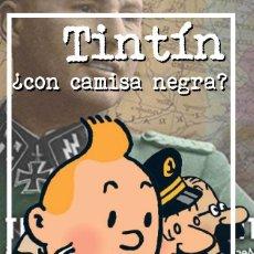 Libros: TINTIN CON CAMISA NEGRA? LAS IDEAS POLÍTICAS DE HERGÉ Y TINTÍN POR ERNESTO MILA GASTOS ENVIO GRATIS. Lote 95444316