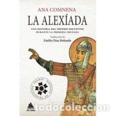Libri: LA ALEXÍADA ANA COMNENA GASTOS DE ENVIO GRATIS ATICO DE LOS LIBROS. Lote 203425133