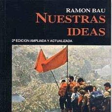 Libros: NUESTRAS IDEAS RAMON BAU GASTOS DE ENVIO GRATIS EDS. NUEVA REPÚBLICA 2ª EDICIÓN,. Lote 180236605