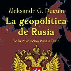 Libros: LA GEOPOLÍTICA DE RUSIA DE LA REVOLUCIÓN RUSA A PUTIN. Lote 104136714