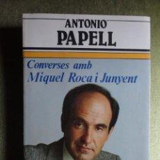 Libros: CONVERSES AMB MIQUEL ROCA I JUNYENT 1.984 - UN EXAMEN DE LA SITUACIO POLITICA ACTUAL ( CATALAN ). Lote 66238442