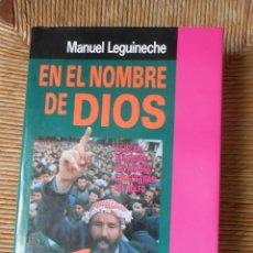 Libros: EN EL NOMBRE DE DIOS -MANUEL LEGUINECHE. Lote 66759590