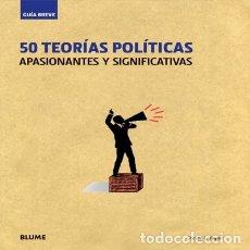 Libros: 50 TEORIAS POLITICAS (GUIA BREVE) BLUME. Lote 67900235