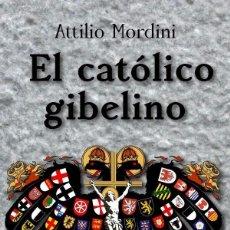 Libros: EL CATÓLICO GIBELINO. Lote 108714730