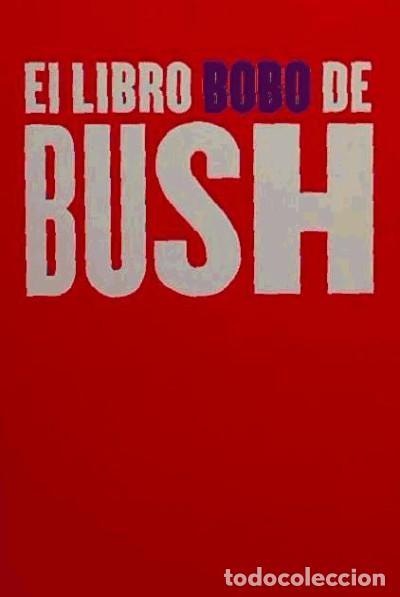 EL LIBRO BOBO DE BUSH (Libros Nuevos - Humanidades - Política)