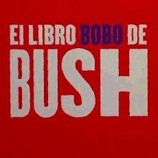 Libros: EL LIBRO BOBO DE BUSH. Lote 70673818