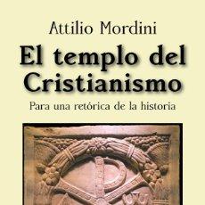 Libros: EL TEMPLO DEL CRISTIANISMO. PARA UNA RETÓRICA DE LA HISTORIA. Lote 108714706