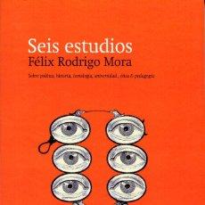 Libros: RODRIGO MORA, FÉLIX. SEIS ESTUDIOS. S.L.: BRULOT, 2010. Lote 94686246