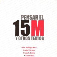Libros: RODRIGO MORA, FÉLIX; ESTEBAN, PRADO; RUBIO, FRANK G. PENSAR EL 15-M Y OTROS TEXTOS.. Lote 95208616